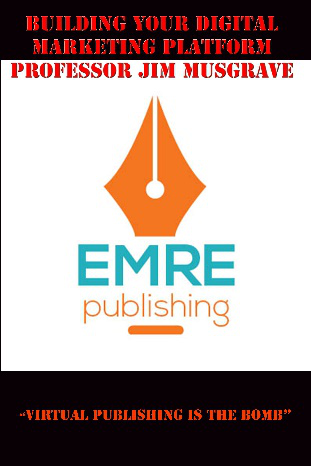 Building Your Digital Marketing Platform by Jim Musgrave