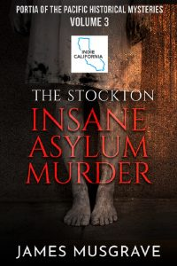 The Stockton Insane Asylum Murder